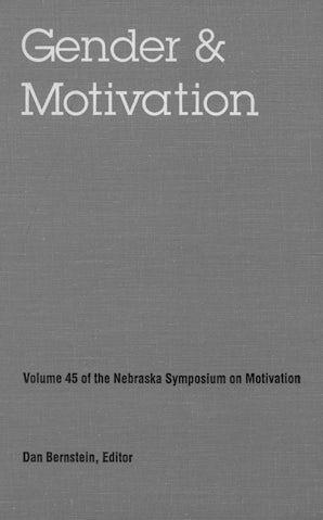 Nebraska Symposium on Motivation, 1997, Volume 45
