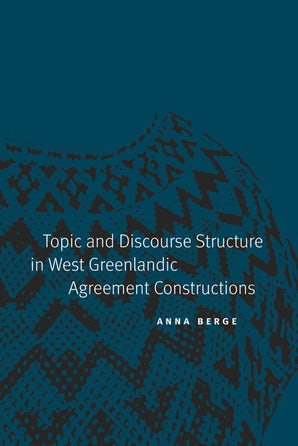 Topic and Discourse Structure in West Greenlandic Agreement Constructions