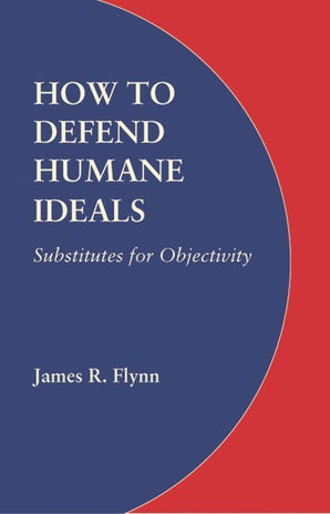 How to Defend Humane Ideals