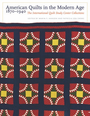 American Quilts in the Modern Age, 1870-1940