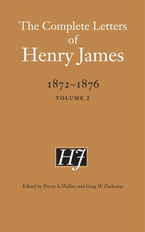 The Complete Letters of Henry James, 1872–1876
