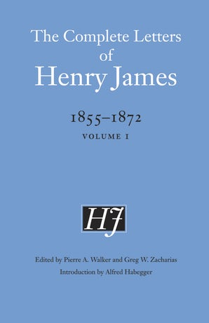 The Complete Letters of Henry James, 1855–1872