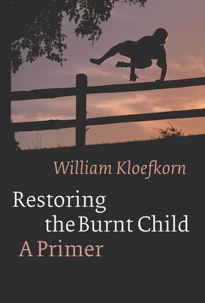 Restoring the Burnt Child