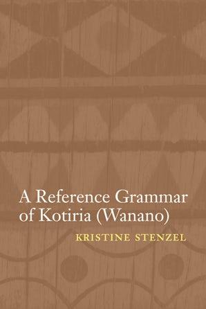 A Reference Grammar of Kotiria (Wanano)