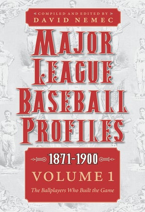 Major League Baseball Profiles, 1871-1900, Volume 1