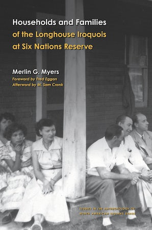 Households and Families of the Longhouse Iroquois at Six Nations Reserve