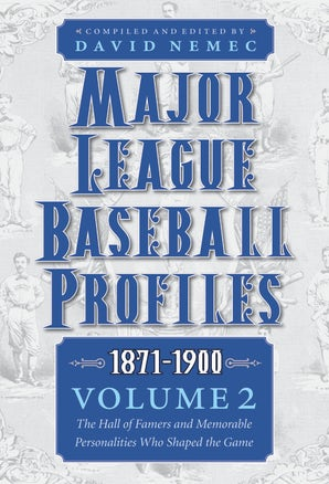Major League Baseball Profiles, 1871-1900, Volume 2