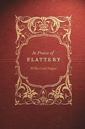 In Praise of Flattery