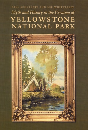 Myth and History in the Creation of Yellowstone National Park