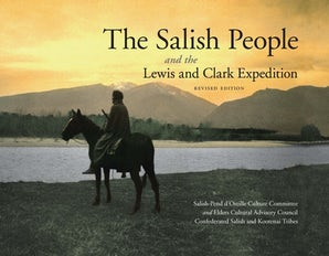 The Salish People and the Lewis and Clark Expedition, Revised Edition
