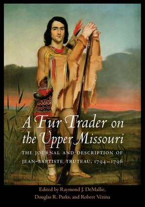 A Fur Trader on the Upper Missouri