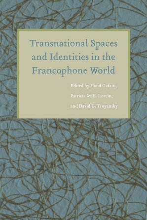 Transnational Spaces and Identities in the Francophone World