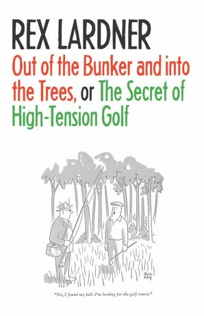 Out of the Bunker and into the Trees, or The Secret of High-Tension Golf