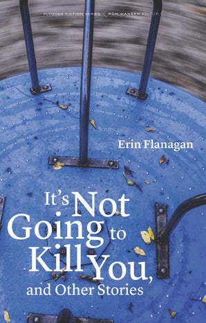 It's Not Going to Kill You, and Other Stories