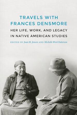 Travels with Frances Densmore