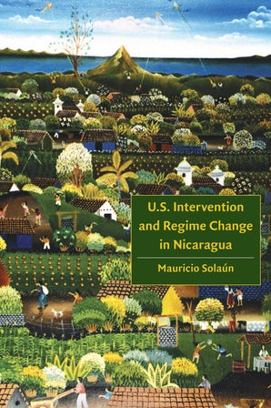 U.S. Intervention and Regime Change in Nicaragua