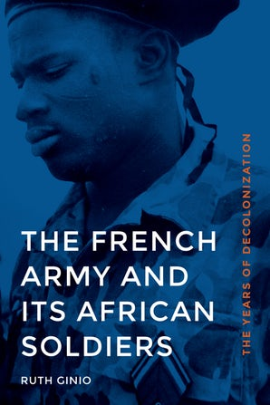 The French Army and Its African Soldiers