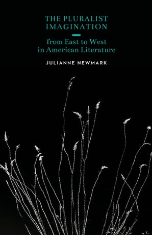 The Pluralist Imagination from East to West in American Literature