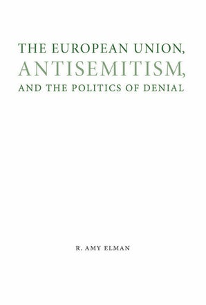 The European Union, Antisemitism, and the Politics of Denial