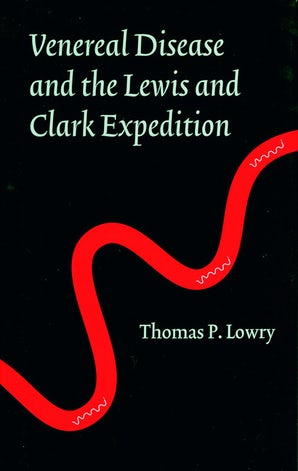 Venereal Disease and the Lewis and Clark Expedition