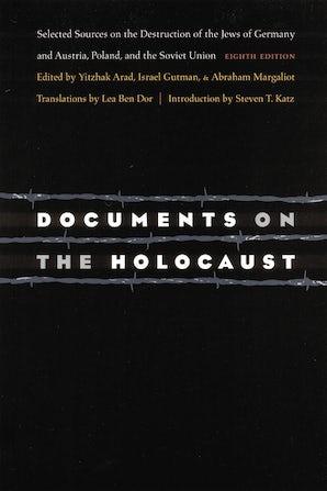 Documents On The Holocaust University Of Nebraska Press Nebraska