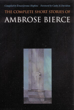 The Complete Short Stories of Ambrose Bierce - University of