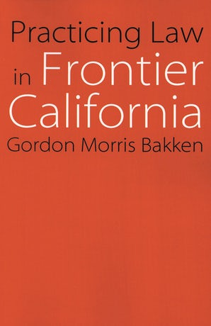 Practicing Law in Frontier California