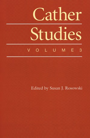 Cather Studies, Volume 3
