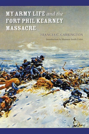 My Army Life and the Fort Phil Kearney Massacre