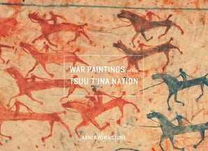 War Paintings of the Tsuu T'ina Nation