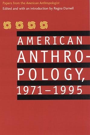 American Anthropology, 1971-1995