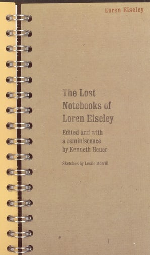 The Lost Notebooks of Loren Eiseley