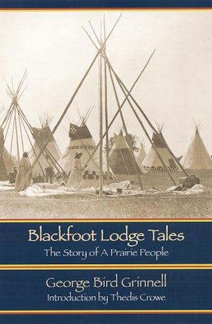 Blackfoot Lodge Tales
