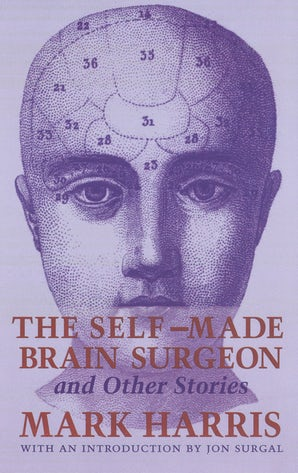 The Self-Made Brain Surgeon and Other Stories