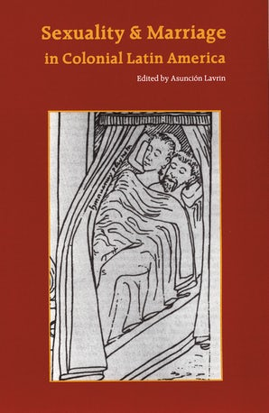 Sexuality and Marriage in Colonial Latin America