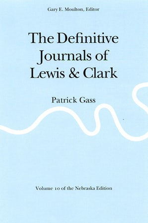 The Definitive Journals of Lewis and Clark, Vol 10