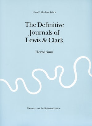 The Definitive Journals of Lewis and Clark, Vol 12