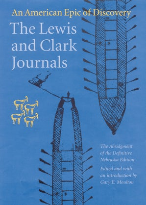 The Lewis and Clark Journals (Abridged Edition)