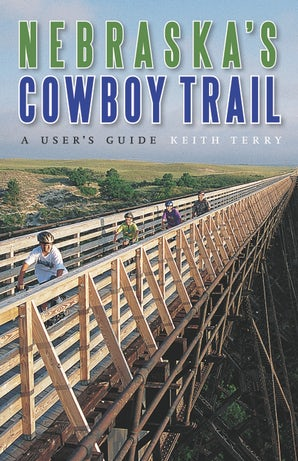 Nebraska S Cowboy Trail University Of Nebraska Press Nebraska Press