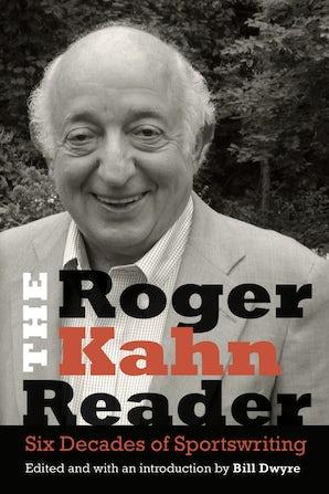 The Roger Kahn Reader