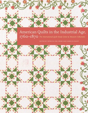 American Quilts in the Industrial Age, 1760–1870