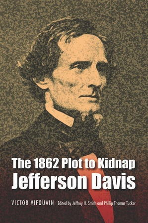The 1862 Plot to Kidnap Jefferson Davis