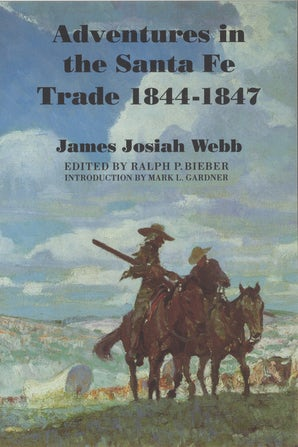 Adventures in the Santa Fe Trade, 1844-1847