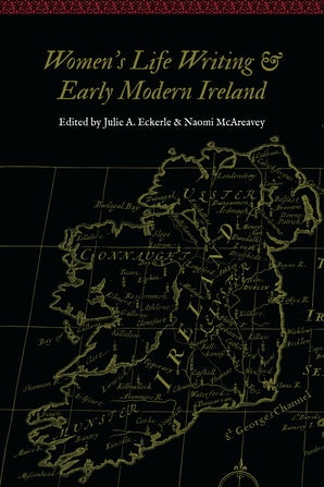 Women's Life Writing and Early Modern Ireland