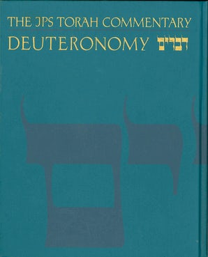 The JPS Torah Commentary: Deuteronomy
