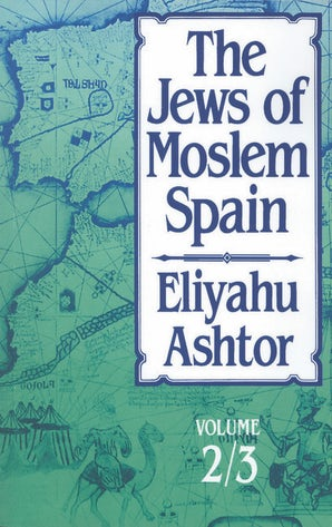 The Jews of Moslem Spain, Volumes 2 & 3