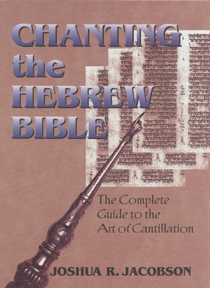 Chanting the Hebrew Bible (Complete Edition)