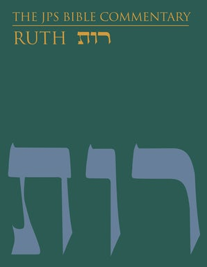The JPS Bible Commentary: Ruth