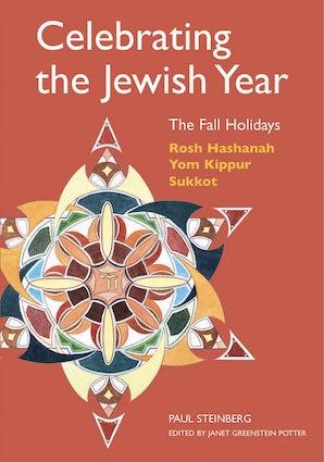 Celebrating the Jewish Year: The Fall Holidays