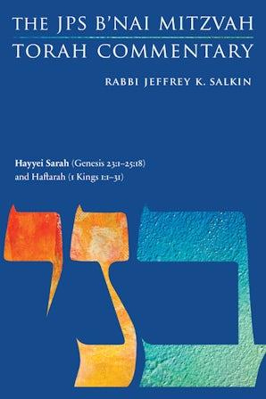 Hayyei Sarah (Genesis 23:1-25:18) and Haftarah (1 Kings 1:1-31)